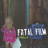 Thrill'r by Fatal Film