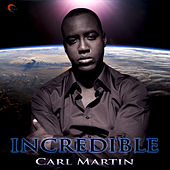 Incredible (Digital Single) by Carl Martin