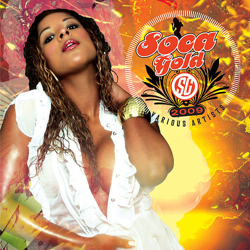 Soca Gold 2009 by Various Artists