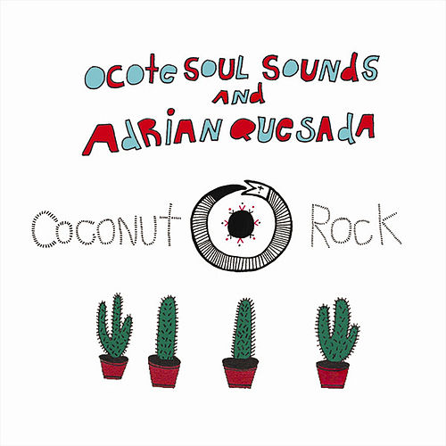 Coconut Rock by Ocote Soul Sounds