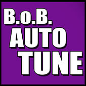 Auto Tune - Single by B.o.B