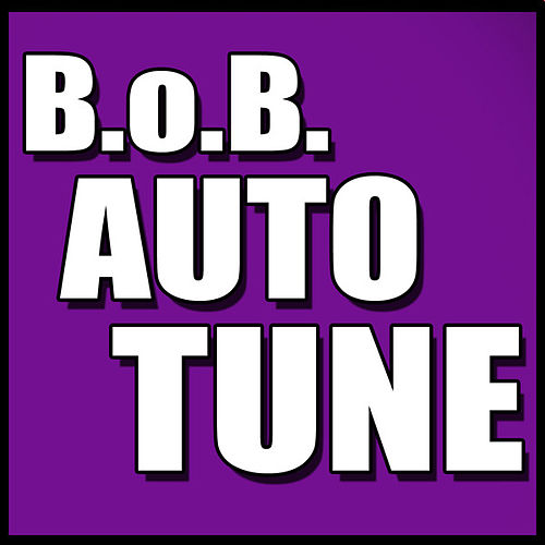 Auto Tune - Single by B.o.B