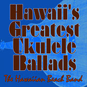 Hawaii's Greatest Ukulele Ballads by The Hawaiian Beach Band