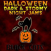 Halloween Dark & Stormy Night Jams by Black Cats