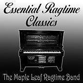 Essential Ragtime Classics by Maple Leaf Ragtime Band