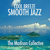 Cool Breeze Smooth Jazz by The Madison Collective