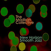 New Horizon Smooth Jazz by The Madison Collective