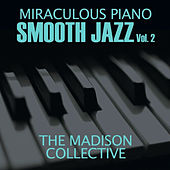 Miraculous Piano Smooth Jazz Vol. 2 by The Madison Collective