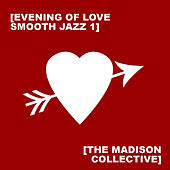 Evening of Love Smooth Jazz 1 by The Madison Collective