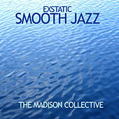 Exstatic Smooth Jazz by The Madison Collective
