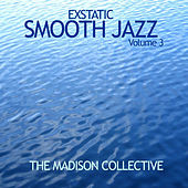 Exstatic Smooth Jazz Volume 3 by The Madison Collective