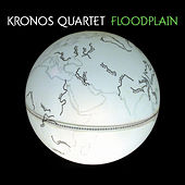 Floodplain by Kronos Quartet