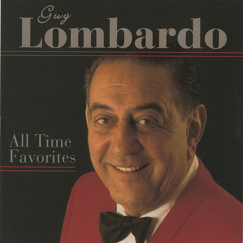 All Time Favorites by Guy Lombardo