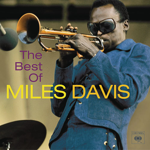 The Best Of Miles Davis (Columbia) by Miles Davis