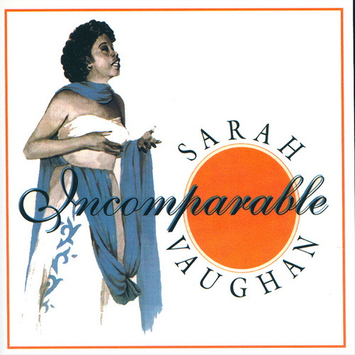 Incomparable by Sarah Vaughan