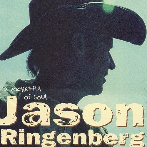 A Pocketful Of Soul by Jason Ringenberg
