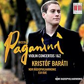 Paganini: Violin Concertos Nos. 1 & 2 by Kristóf Baráti