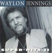 Super Hits II by Waylon Jennings
