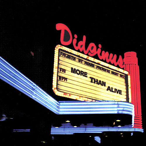 More Than Alive von Didginus
