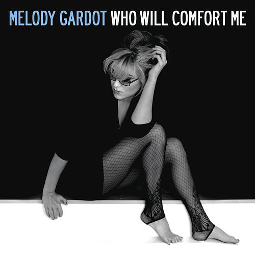 Who Will Comfort Me by Melody Gardot