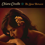 The Space Between by Chiara Civello