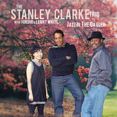 Jazz In The Garden by Stanley Clarke Trio with Hiromi