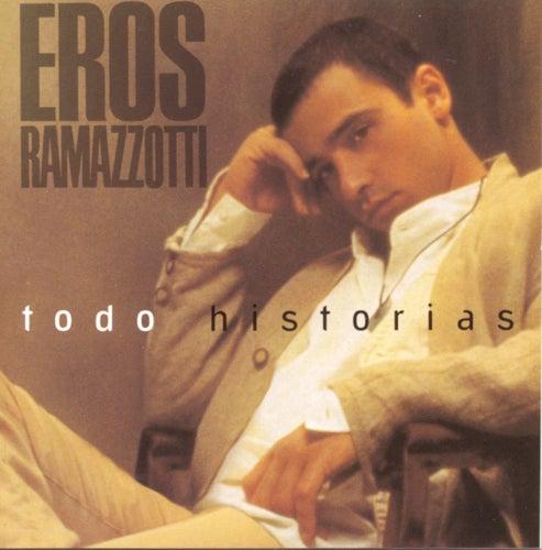 Todo Historias (Spanish) by Eros Ramazzotti