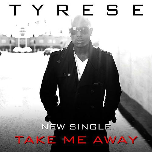 Take Me Away by Tyrese