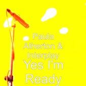 Yes I'm Ready by Paula Atherton