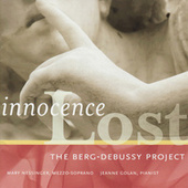 Innocence Lost: The Berg-Debussy Project by Various Artists
