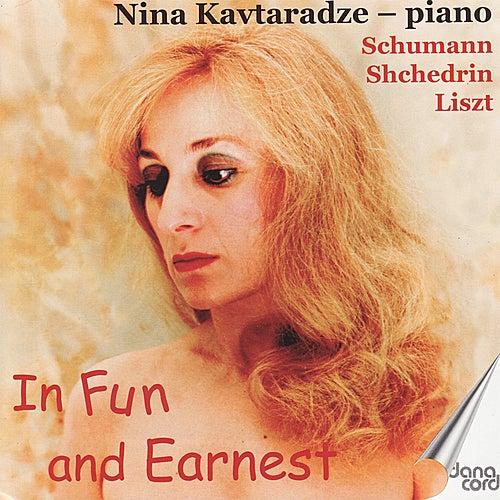 In Fun and Earnest - Schumann, Liszt & Shehedrin by Nina Kavtaradze