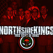 This Thing Of Ours by North Side Kings