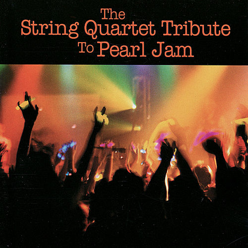 The String Quartet Tribute To Pearl Jam by Various Artists