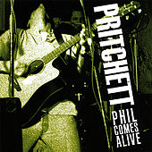 Phil Comes Alive by Phil Pritchett