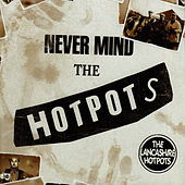 Never Mind the Hotpots by The Lancashire Hotpots