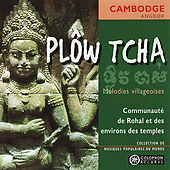 Plôw Tcha: Village melodies (Cambodia) by Communauté de Rohal et des enrivons des temples