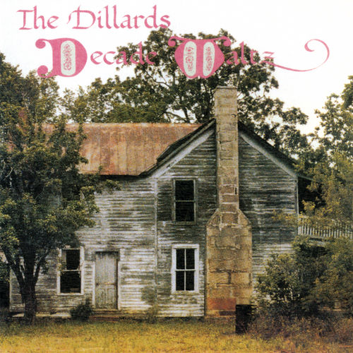 Decade Waltz by The Dillards