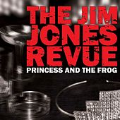 Princess and the Frog by The Jim Jones Revue