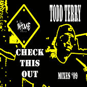 Check This Out '09 Mixes by Todd Terry