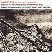 Live at the First Baptist Church by Jim Bryson