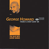 There's A Riot Goin' On by George Howard