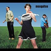 Mosquitos by Mosquitos