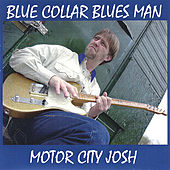 Blue Collar Bluesman by Motor City Josh