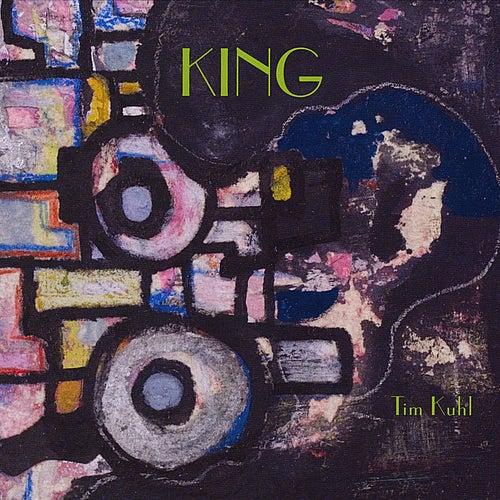 King by Tim Kuhl
