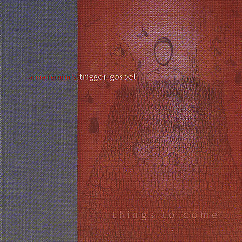 Things to Come by Anna Fermin's Trigger Gospel
