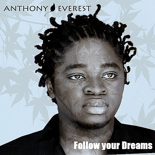 Follow Your Dreams by Anthony Everest