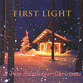 First Light - a Pete Huttlinger Christmas by Pete Huttlinger