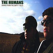 Songs From the Empty Field by The Humans