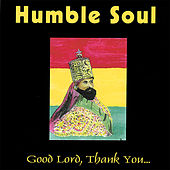 Good Lord Thank You... by Humble Soul