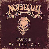 Vol:3 Vociferous by Noisecult